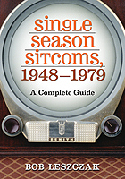 Single Season Sitcoms, 1948-1979 - Bob Leszczak