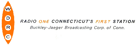 WDRC Radio One Connecticut's First Station - Buckley-Jaeger Broadcasting Corp. of Conn.