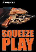 "Cover of Jim Harrington's book ""Squeeze Play"""